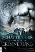 Cover-Bild zu Age of Trinity - Schatten der Erinnerung (eBook) von Singh, Nalini