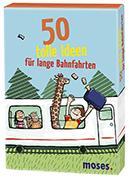 Cover-Bild zu 50 tolle Ideen für lange Bahnfahrten von Kessel, Carola von