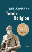Cover-Bild zu Totale Religion (eBook) von Assmann, Jan