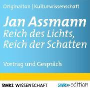 Cover-Bild zu Jan Assmann - Reich des Lichts, Reich der Schatten (Audio Download) von Assmann, Jan