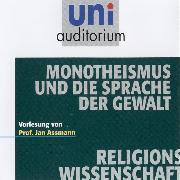 Cover-Bild zu Monotheismus und die Sprache der Gewalt (Audio Download) von Assmann, Jan