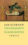 Cover-Bild zu Tod und Jenseits im alten Ägypten von Assmann, Jan