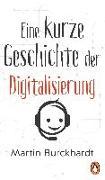 Cover-Bild zu Eine kurze Geschichte der Digitalisierung von Burckhardt, Martin