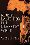 Cover-Bild zu Die klassische Welt von Lane Fox, Robin