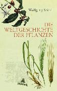 Cover-Bild zu Die Weltgeschichte der Pflanzen von Seidel, Wolfgang