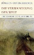 Cover-Bild zu Die Verwandlung der Welt von Osterhammel, Jürgen