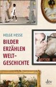 Cover-Bild zu Bilder erzählen Weltgeschichte von Hesse, Helge