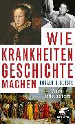 Cover-Bild zu Wie Krankheiten Geschichte machen von Gerste, Ronald D.