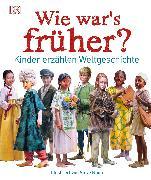 Cover-Bild zu Wie war's früher? von Noon, Steve (Illustr.)