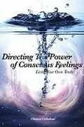 Cover-Bild zu Directing the Power of Conscious Feelings: Living Your Own Truth von Callahan, Clinton