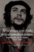 Te abraza con todo fervor revolucionario (eBook) von Guevara, Ernesto Che