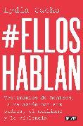Cover-Bild zu #Ellos hablan: Testimonios de hombres, la relación con sus padres, el machismo y la violencia / #TheMenSpeak. Testimonials from Men, the Relationship