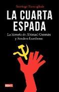 Cover-Bild zu La cuarta espada: La historia de Abima el Guzmán y Sendero Luminoso / The Fourth Swore