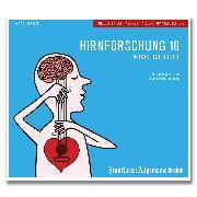 Cover-Bild zu Hirnforschung 10 (Audio Download) von Archiv, Frankfurter Allgemeine