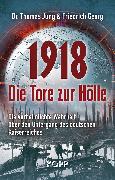 Cover-Bild zu 1918 - Die Tore zur Hölle (eBook) von Jung, Thomas