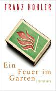 Cover-Bild zu Ein Feuer im Garten von Hohler, Franz