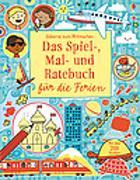 Cover-Bild zu Das Spiel-, Mal- und Ratebuch für die Ferien von Gilpin, Rebecca (Text von)