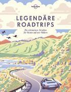 Lonely Planet Legendäre Roadtrips von Planet, Lonely