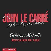 Cover-Bild zu Geheime Melodie (Audio Download) von Carré, John le