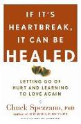 Cover-Bild zu If It's Heartbreak, It Can Be Healed von Spezzano, Chuck