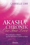 Cover-Bild zu Akasha-Chronik. One True Love von Orr, Gabrielle