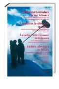 Cover-Bild zu Radio und Fernsehen in der Schweiz von Mäusli, Theo (Hrsg.)
