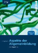 Cover-Bild zu Fuchs, Jakob: Aspekte der Allgemeinbildung (Ausgabe Luzern) - inkl. E-Book
