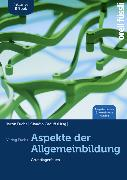 Cover-Bild zu Fuchs, Jakob (Hrsg.): Aspekte der Allgemeinbildung (Ausgabe Luzern) - inkl. E-Book