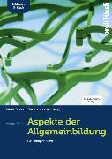 Cover-Bild zu Fuchs, Jakob (Hrsg.): Aspekte der Allgemeinbildung (Standard-Ausgabe) - inkl. E-Book