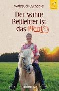 Cover-Bild zu eBook Der wahre Reitlehrer ist das Pferd