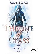 Cover-Bild zu Maas, Sarah J.: Throne of Glass - Die Erwählte (eBook)