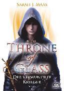 Cover-Bild zu Maas, Sarah J.: Throne of Glass 6 - Der verwundete Krieger (eBook)