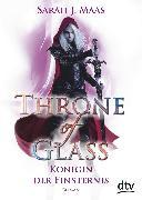 Cover-Bild zu Maas, Sarah J.: Throne of Glass 4 - Königin der Finsternis (eBook)