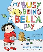 Cover-Bild zu Patterson, Rebecca: My Busy Being Bella Day