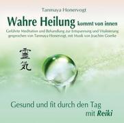 Cover-Bild zu Wahre Heilung kommt von innen - Geführte Meditationen und Behandlungen zur Entspannung und Vitalisierung