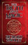 Cover-Bild zu Smoley, Richard: The Truth About Magic (eBook)