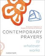 Cover-Bild zu Burr, Hannah: Contemporary Prayers to Whatever Works (eBook)