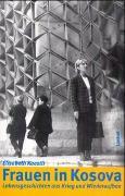 Cover-Bild zu Frauen in Kosova von Kaestli, Elisabeth