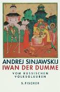 Cover-Bild zu Iwan der Dumme. Über den russischen Volksglauben von Sinjawskij (Abram Terz), Andrej
