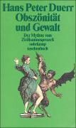 Cover-Bild zu Der Mythos vom Zivilisationsprozeß von Duerr, Hans Peter