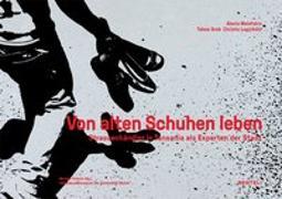 Cover-Bild zu Von alten Schuhen leben von Malefakis, Alexis