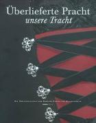 Cover-Bild zu Überlieferte Pracht - unsere Tracht von Züricherischer Trachtenverband (Hrsg.)