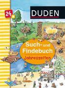 Cover-Bild zu Scharnberg, Stefanie (Illustr.): Duden 24+: Such- und Findebuch: Jahreszeiten