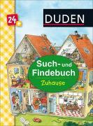 Cover-Bild zu Scharnberg, Stefanie (Illustr.): Duden 24+: Such- und Findebuch: Zuhause
