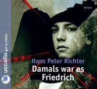 Cover-Bild zu Richter, Hans Peter: Damals war es Friedrich. 3 CDs