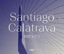 Cover-Bild zu Calatrava, Santiago: Santiago Calatrava: Bridges