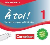 Cover-Bild zu À toi !, Bayern, Band 1, Unterrichtsmanager Plus auf USB-Stick, Inkl. E-Book als Zugabe und Begleitmaterialien von Gregor, Gertraud