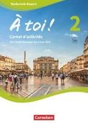 Cover-Bild zu À toi !, Bayern, Band 2, Carnet d'activités mit Audios online und eingelegtem Förderheft von Héloury, Michèle
