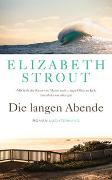 Die langen Abende von Strout, Elizabeth