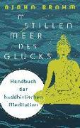 Cover-Bild zu Brahm, Ajahn: Im stillen Meer des Glücks - Handbuch der buddhistischen Meditation